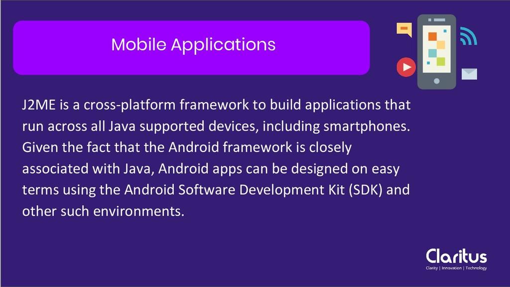 Mobile Applications J2ME is a cross-platform fr...