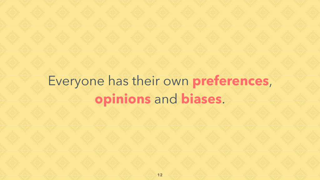 Everyone has their own preferences, opinions an...