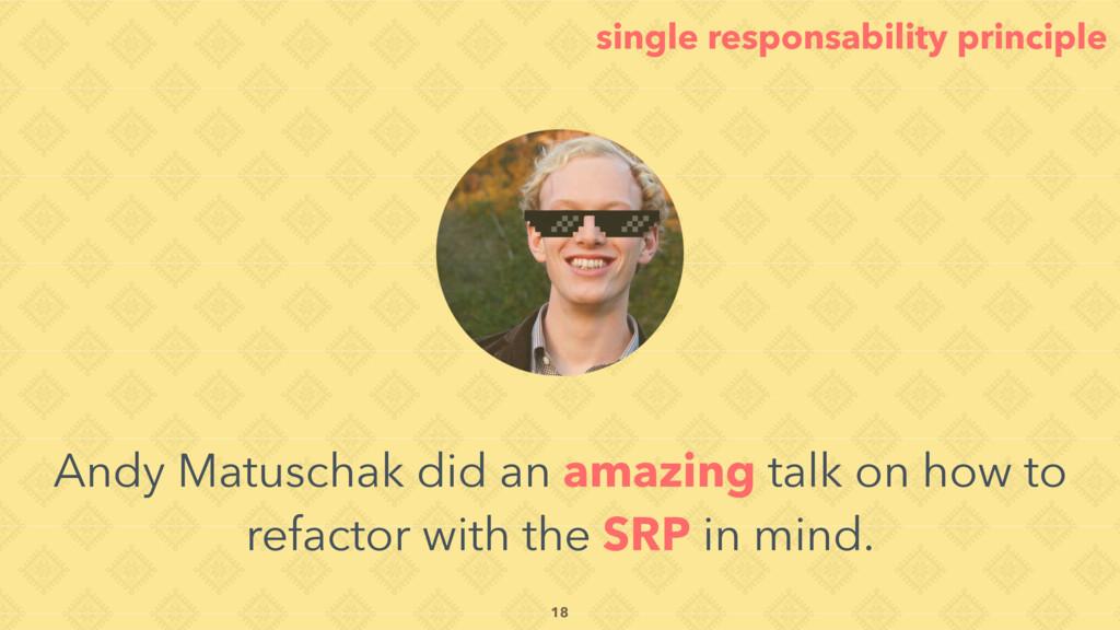 single responsability principle Andy Matuschak ...