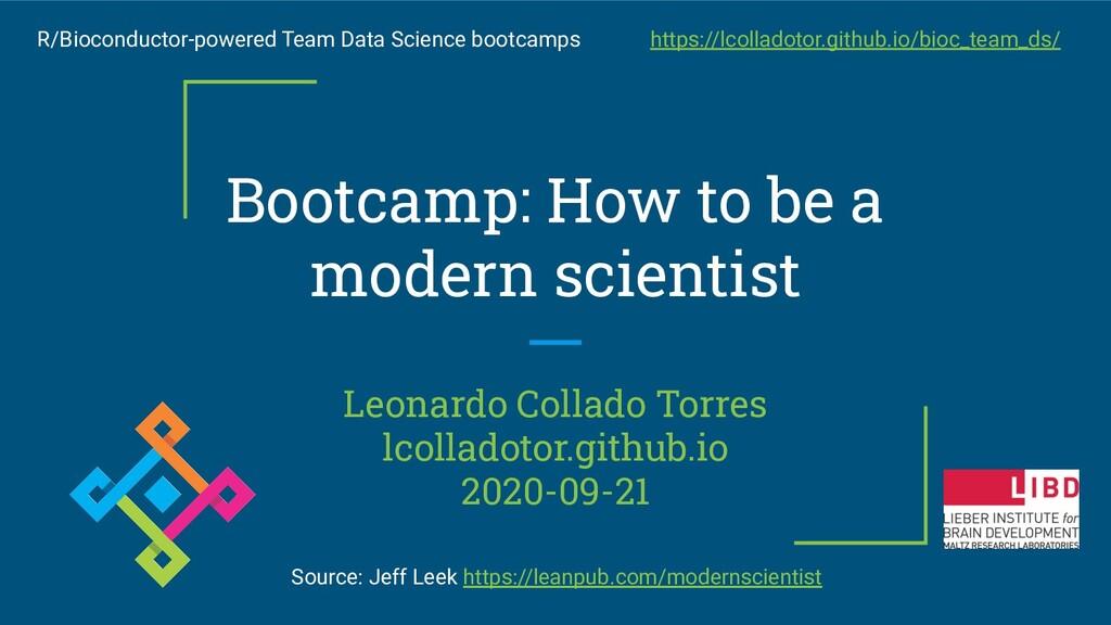 Bootcamp: How to be a modern scientist Leonardo...