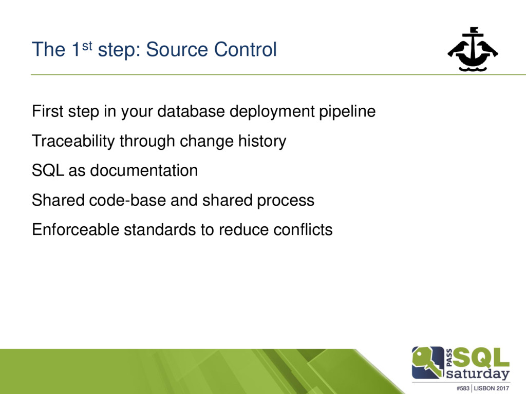 The 1st step: Source Control First step in your...