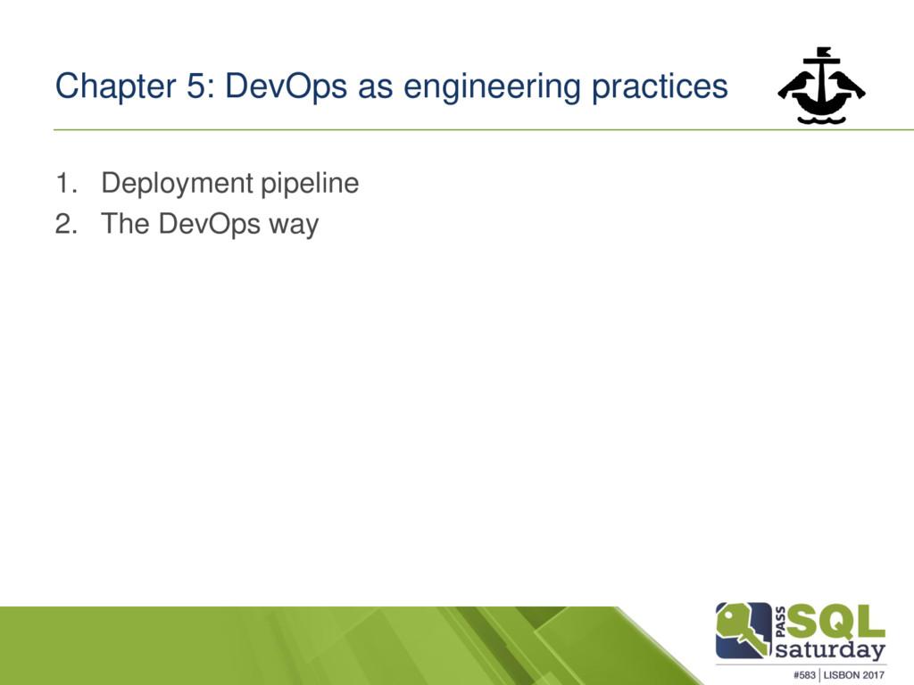 Chapter 5: DevOps as engineering practices 1. D...