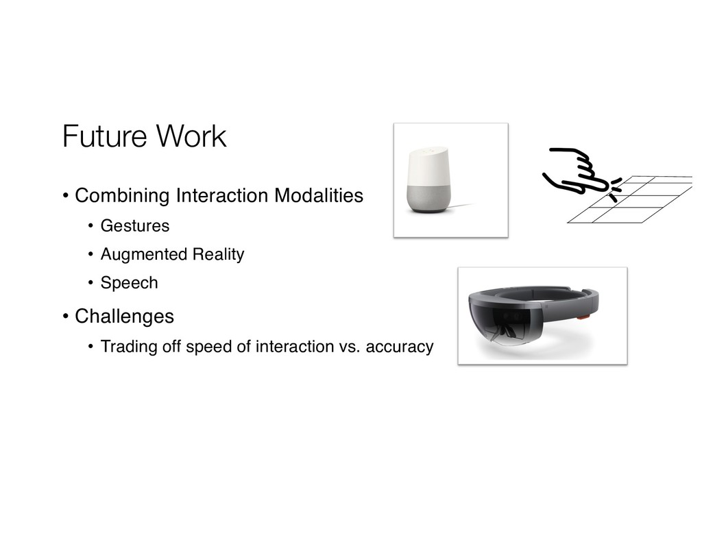Future Work • Combining Interaction Modalities ...