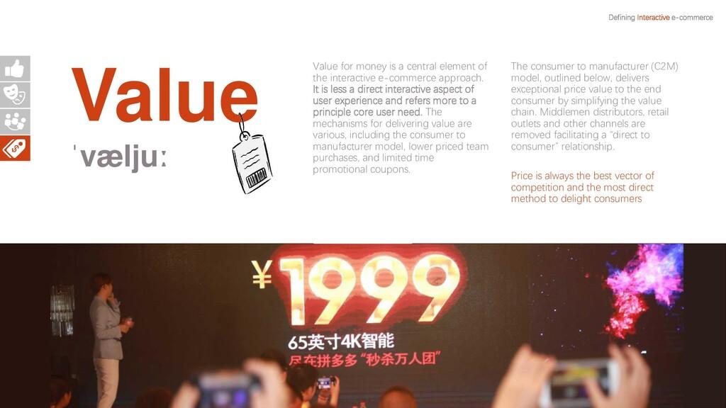 Value ˈvæljuː Defining Interactive e-commerce V...