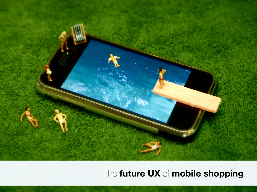 The future UX of mobile shopping