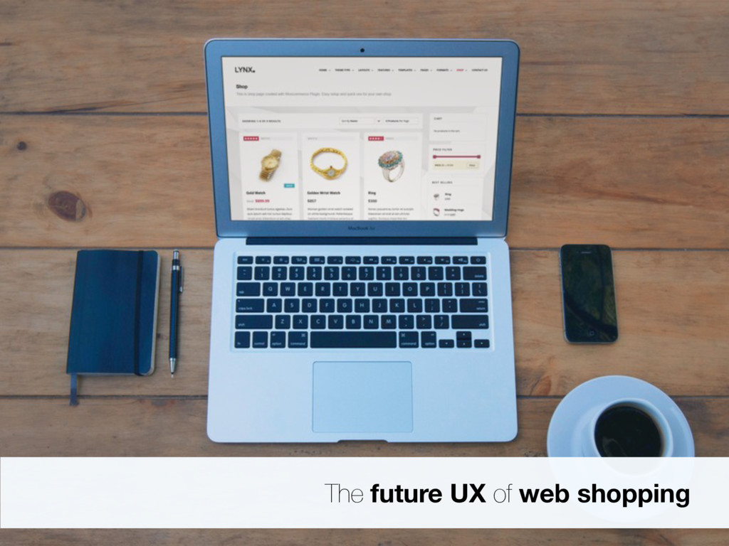 The future UX of web shopping