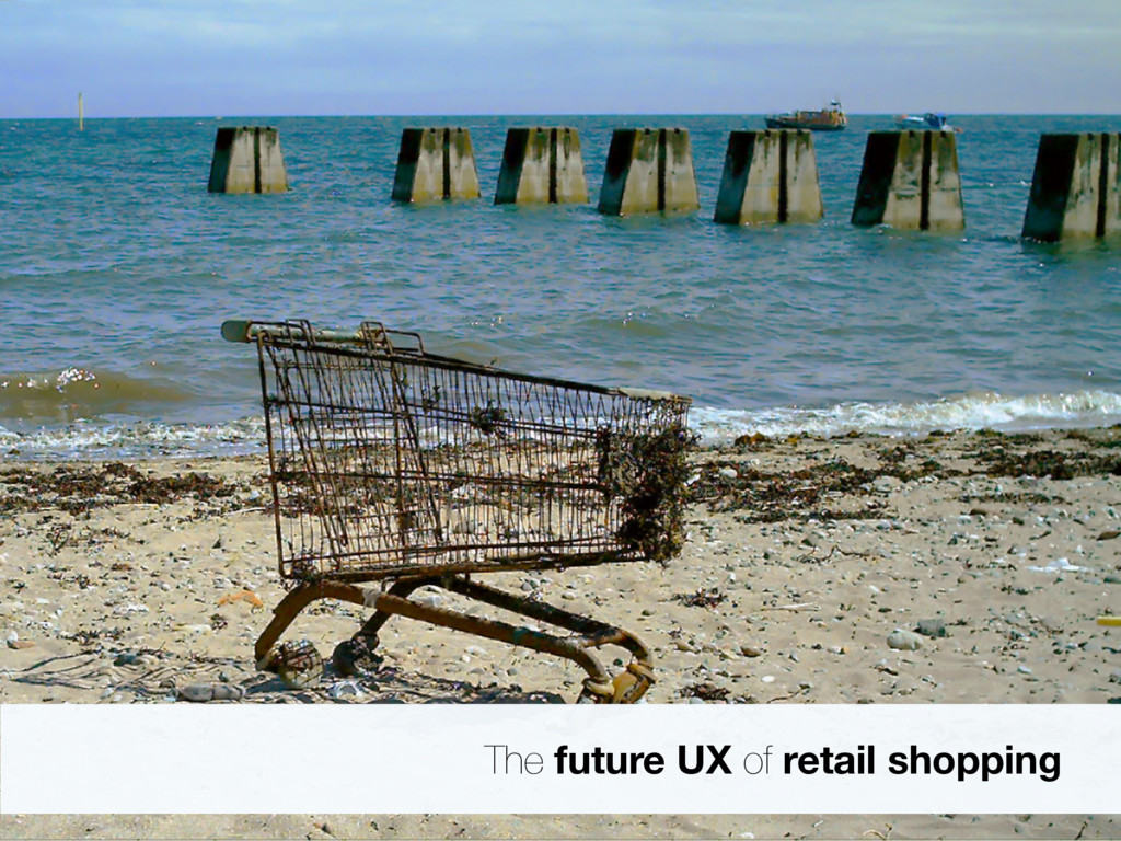The future UX of retail shopping