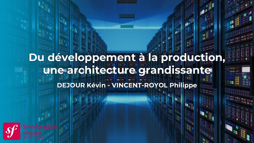 Du développement à la production, une architect...