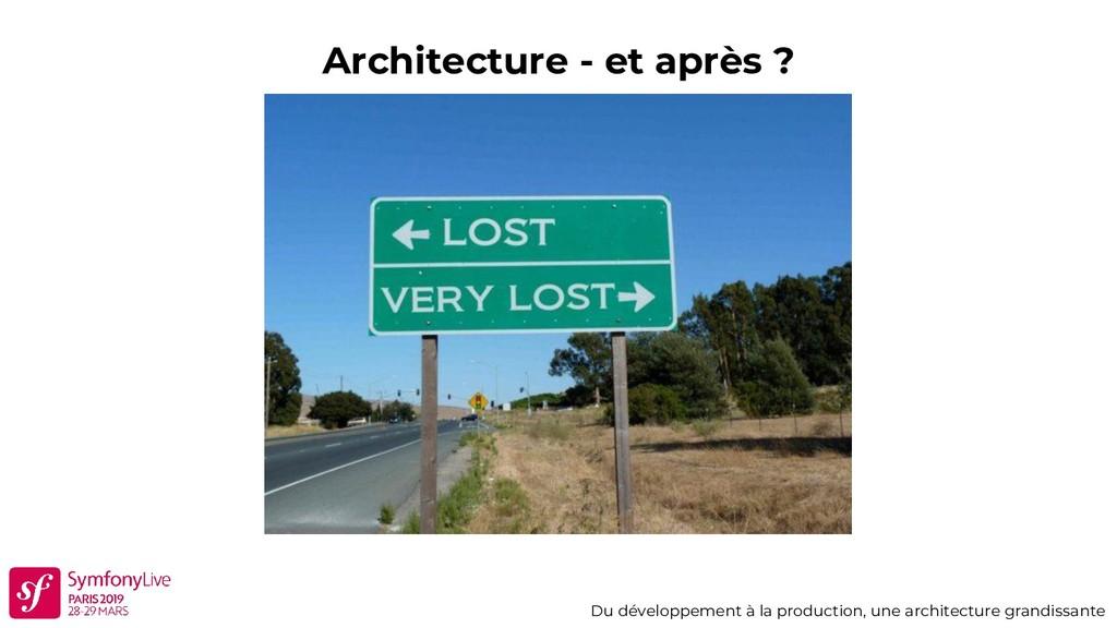 Architecture - et après ? Du développement à la...