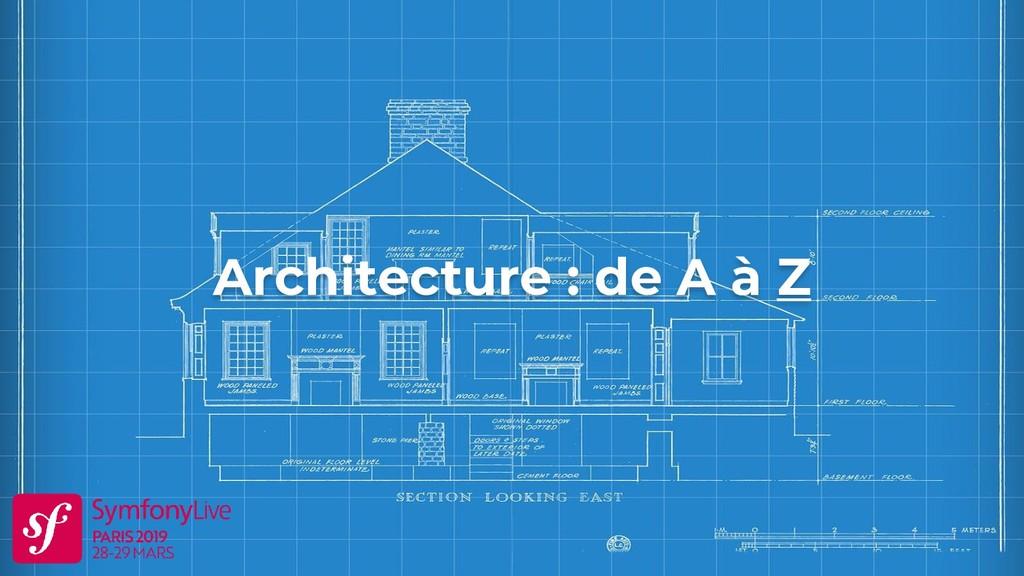 Architecture : de A à Z