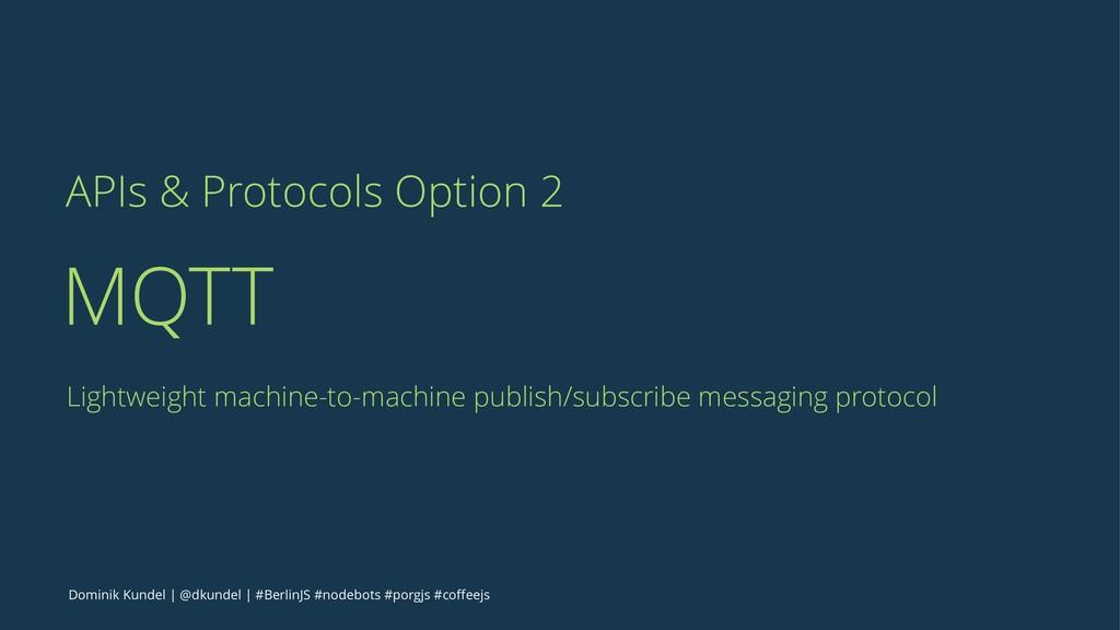 APIs & Protocols Option 2 MQTT Lightweight mach...
