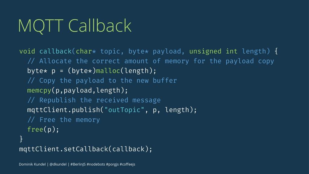 MQTT Callback void callback(char* topic, byte* ...
