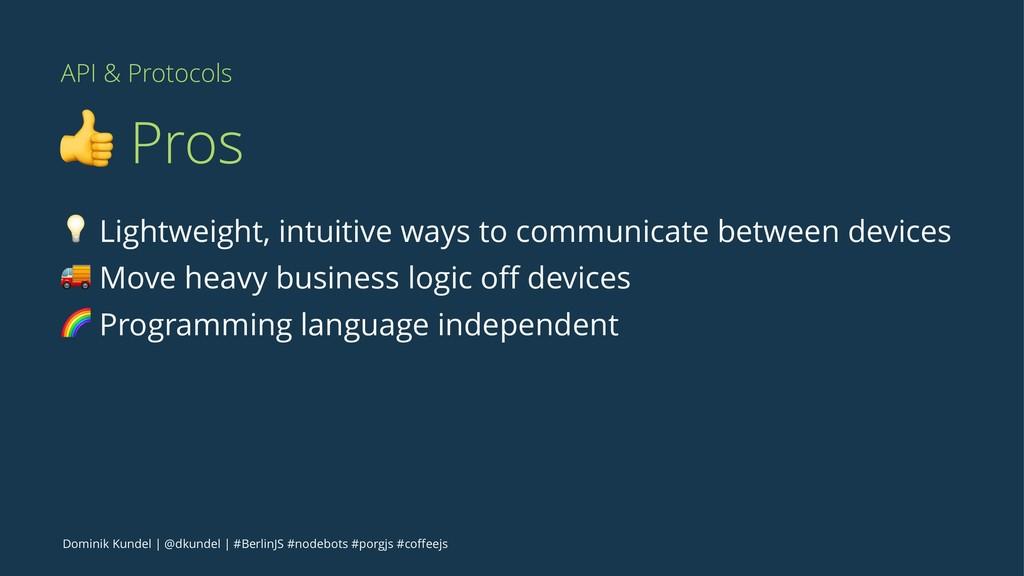 API & Protocols ! Pros ! Lightweight, intuitive...