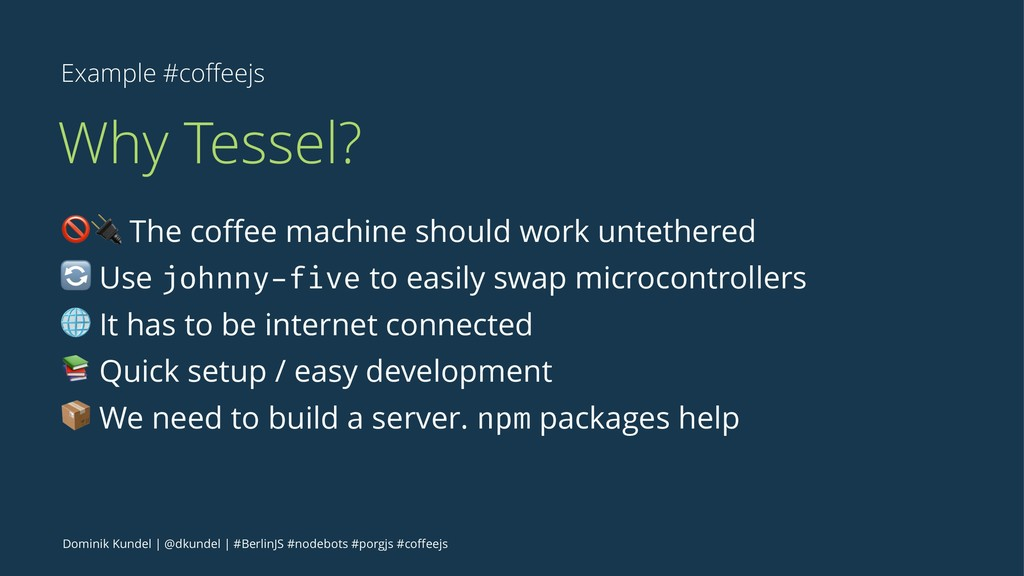 "Example #coffeejs Why Tessel? !"" The coffee machi..."