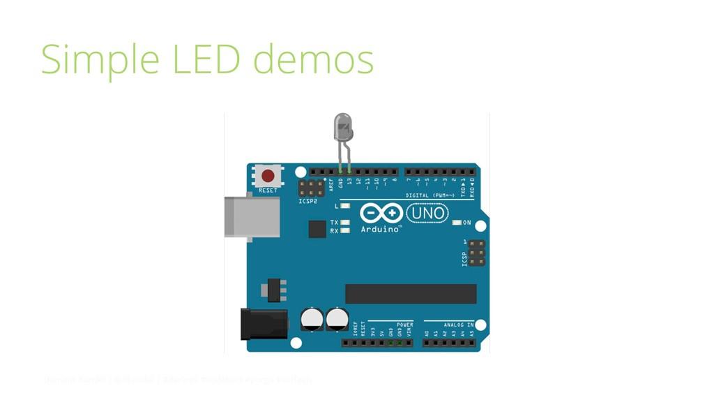 Simple LED demos Dominik Kundel | @dkundel | #B...