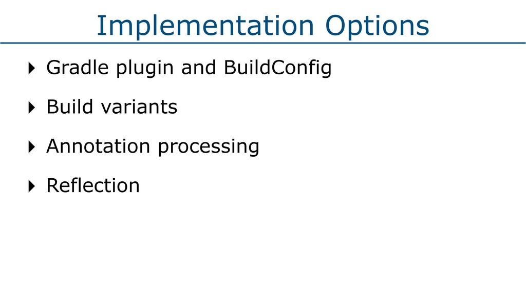 Implementation Options ‣ Gradle plugin and Buil...