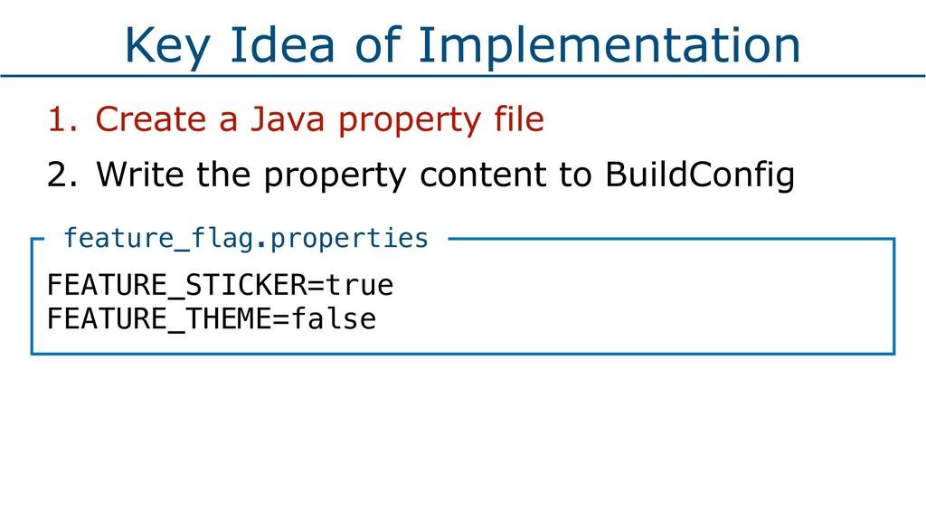 Key Idea of Implementation 1. Create a Java pro...