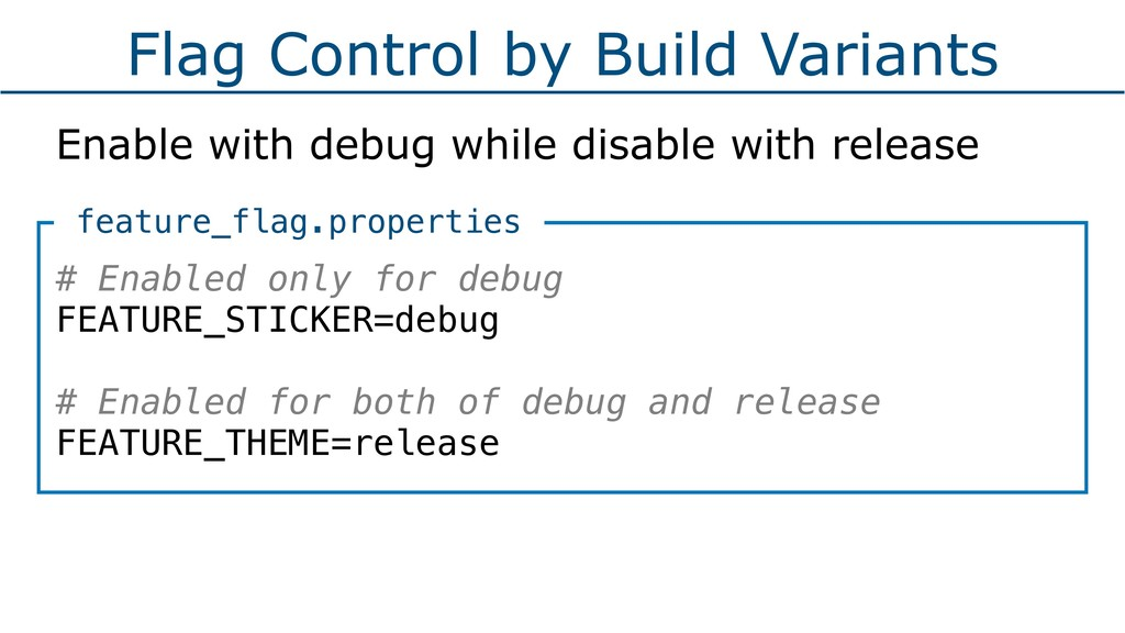 Flag Control by Build Variants Enable with debu...