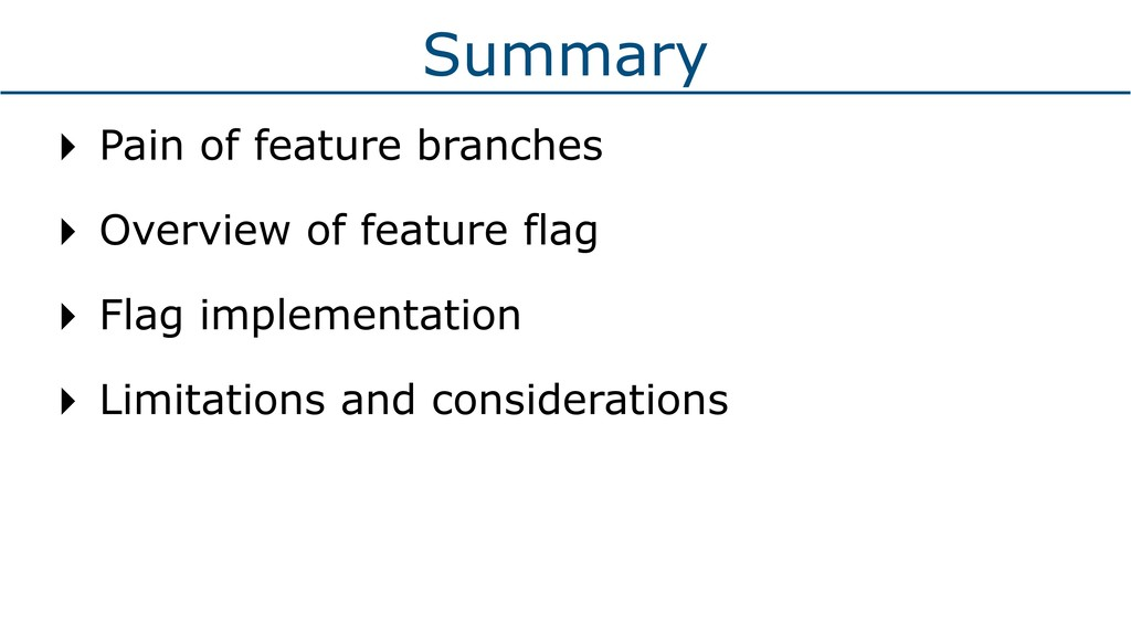 Summary ‣ Pain of feature branches ‣ Overview o...