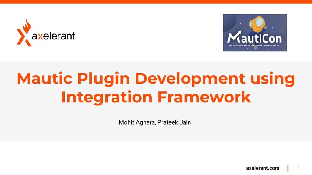 1 axelerant.com Mautic Plugin Development using...