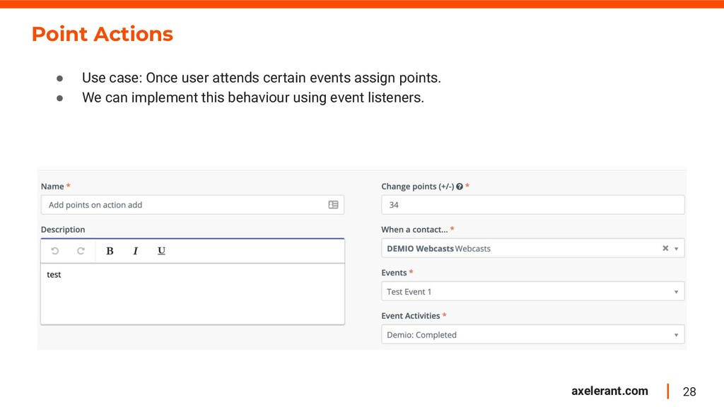 28 axelerant.com Point Actions ● Use case: Once...