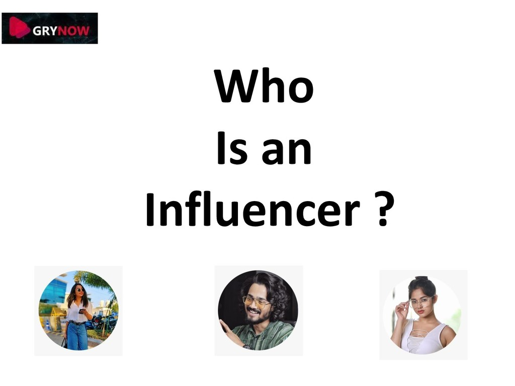 Who Is an Influencer ?