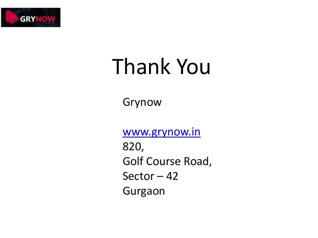 Thank You Grynow www.grynow.in 820, Golf Course...