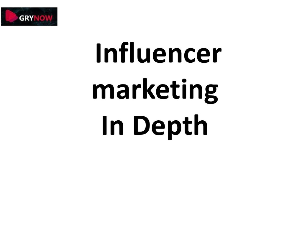 Influencer marketing In Depth