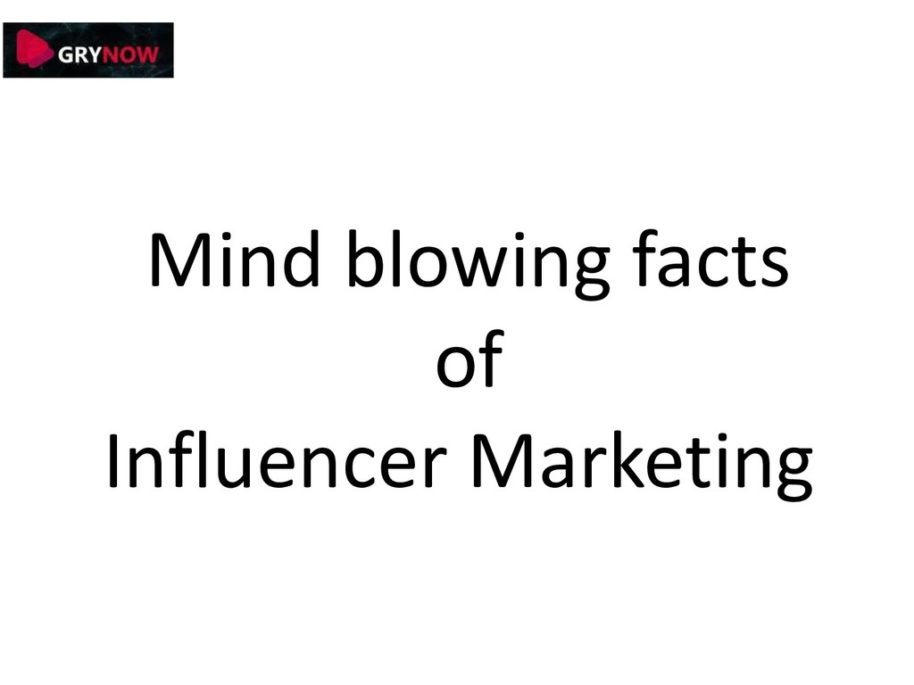 Mind blowing facts of Influencer Marketing