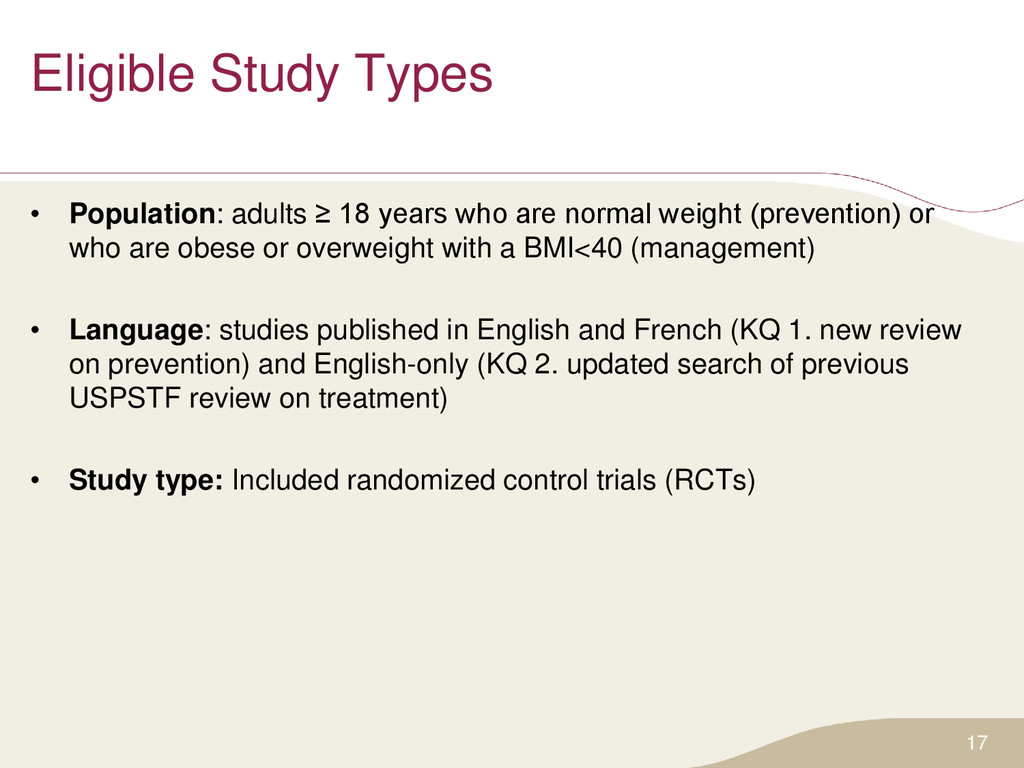 Eligible Study Types • Population: adults ≥ 18 ...