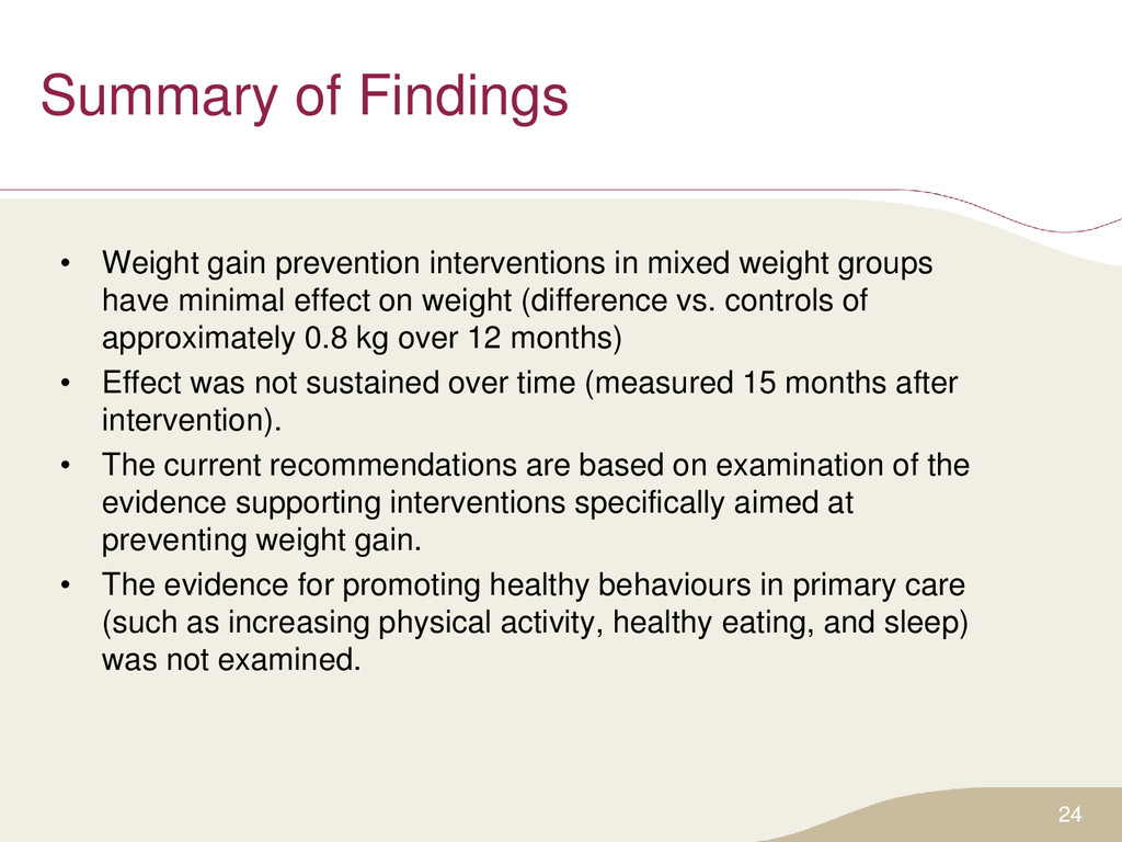 Summary of Findings • Weight gain prevention in...