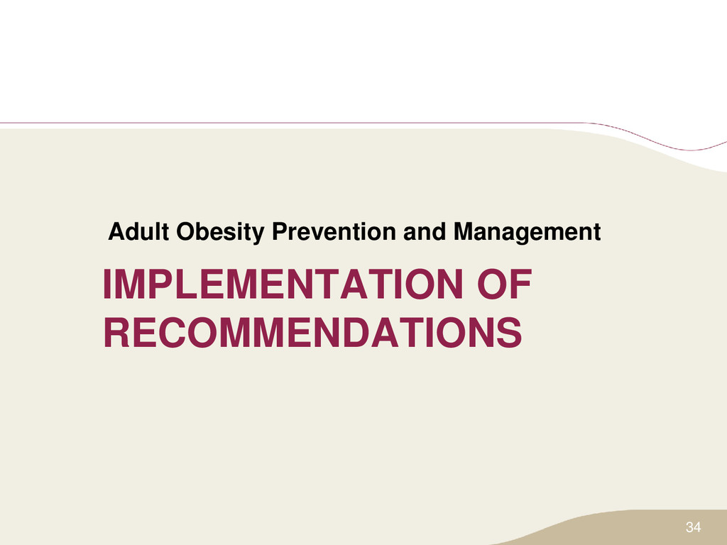 IMPLEMENTATION OF RECOMMENDATIONS Adult Obesity...