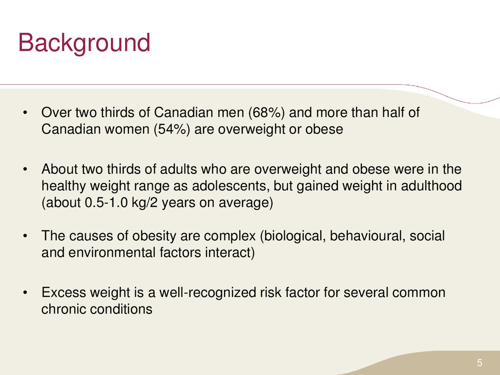 Background • Over two thirds of Canadian men (6...