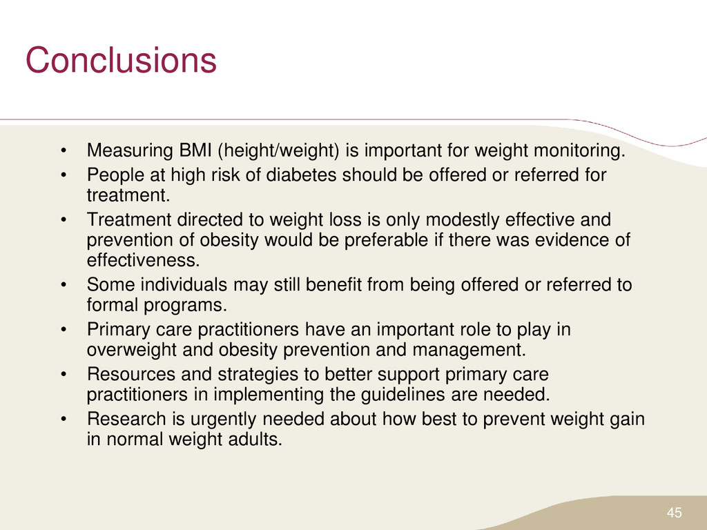 Conclusions • Measuring BMI (height/weight) is ...