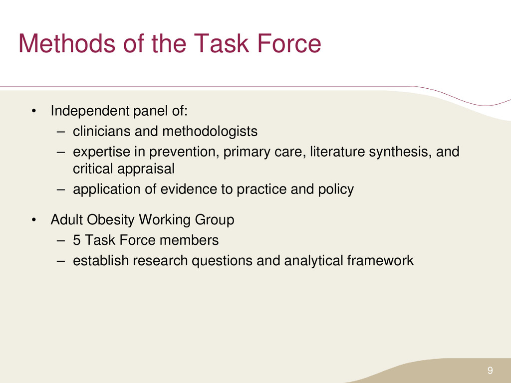 Methods of the Task Force • Independent panel o...