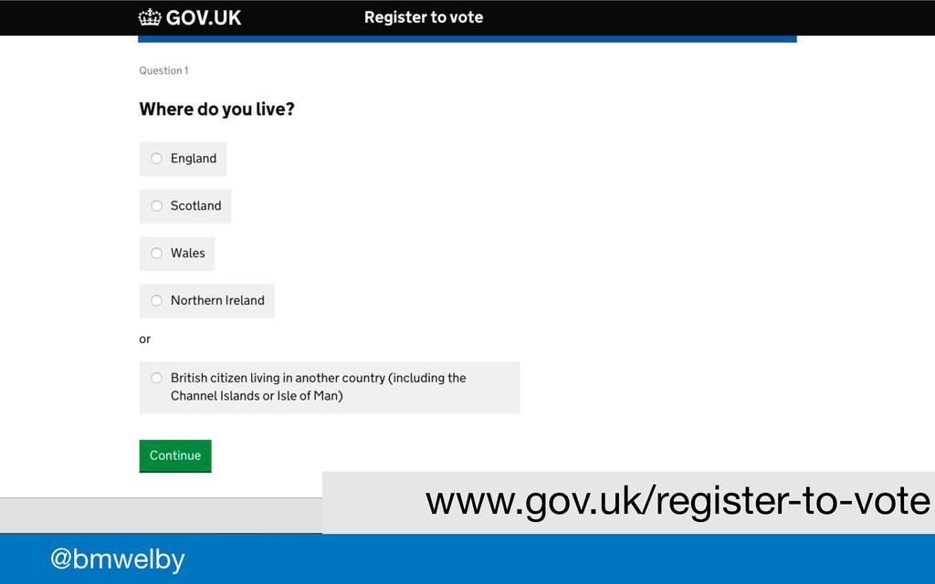 GDS @bmwelby www.gov.uk/register-to-vote
