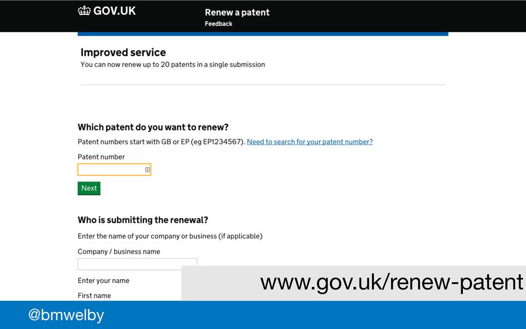 GDS @bmwelby www.gov.uk/renew-patent