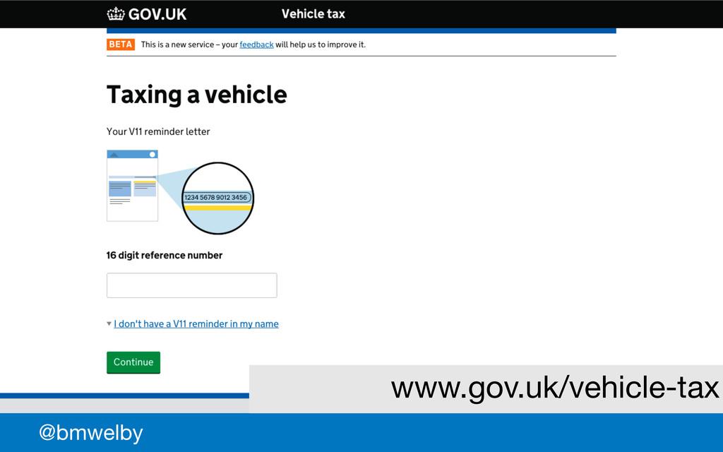 GDS @bmwelby www.gov.uk/vehicle-tax