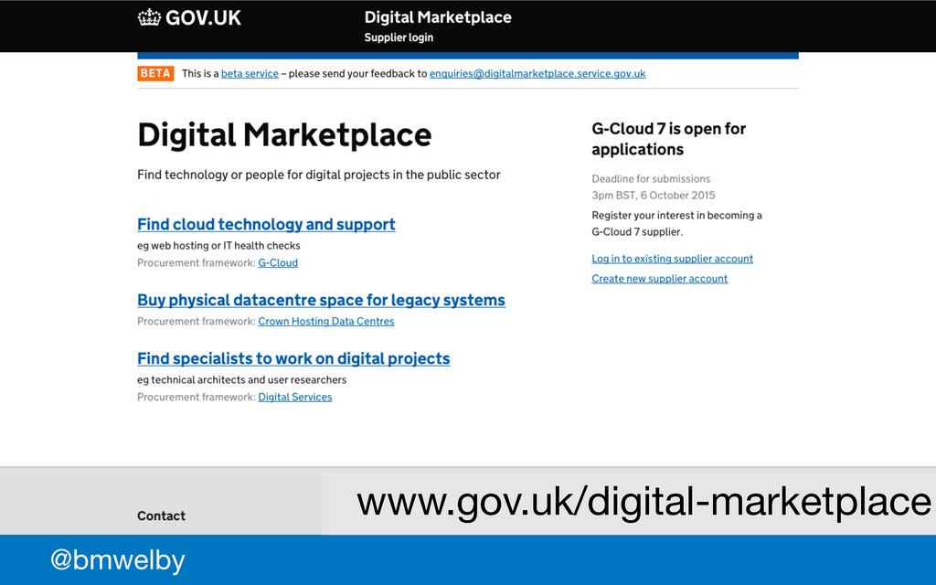 GDS @bmwelby www.gov.uk/digital-marketplace