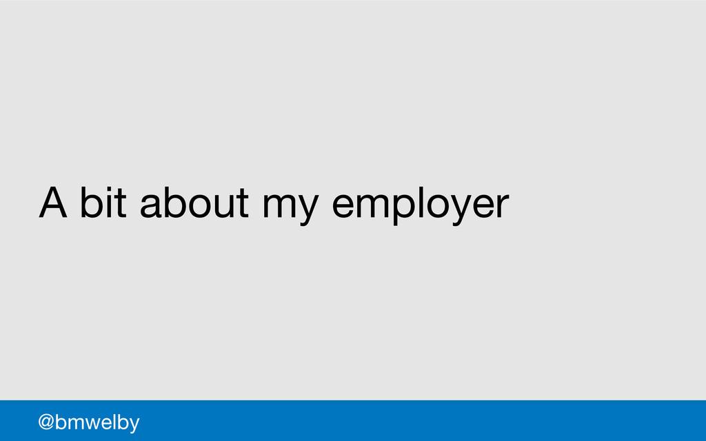 GDS @bmwelby A bit about my employer