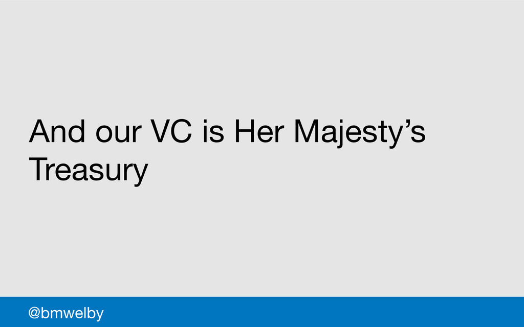 GDS @bmwelby And our VC is Her Majesty's Treasu...
