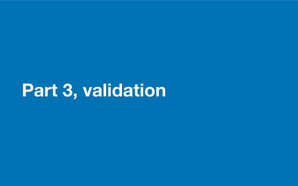 GDS Part 3, validation
