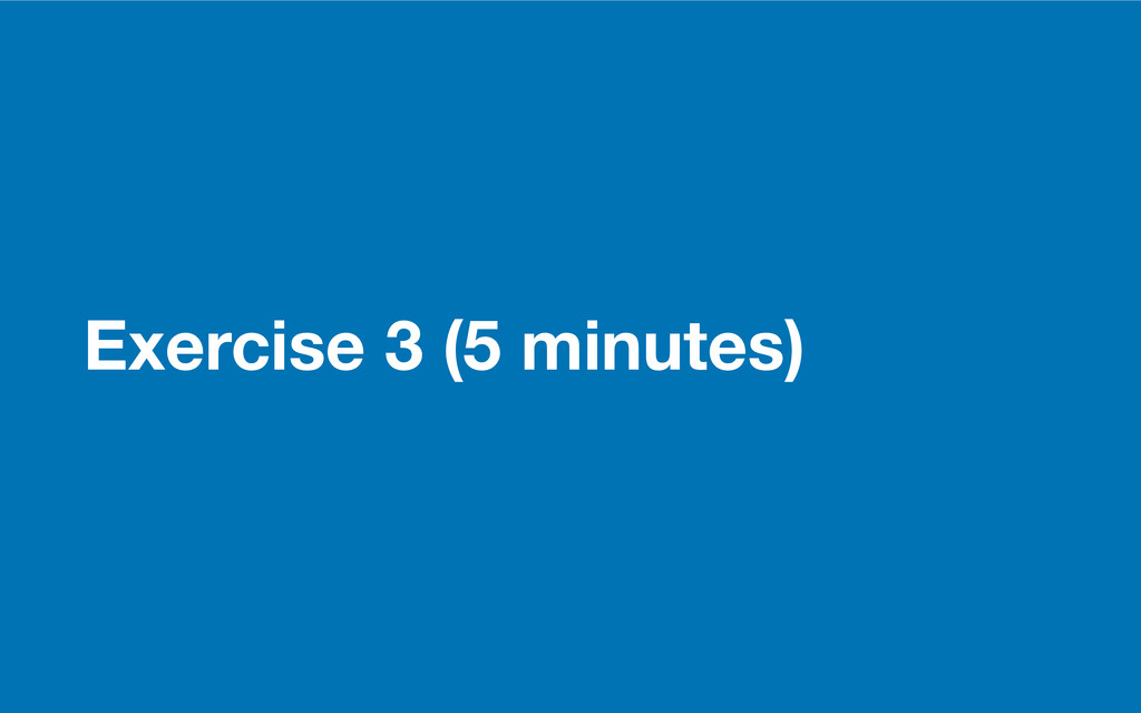 GDS Exercise 3 (5 minutes)