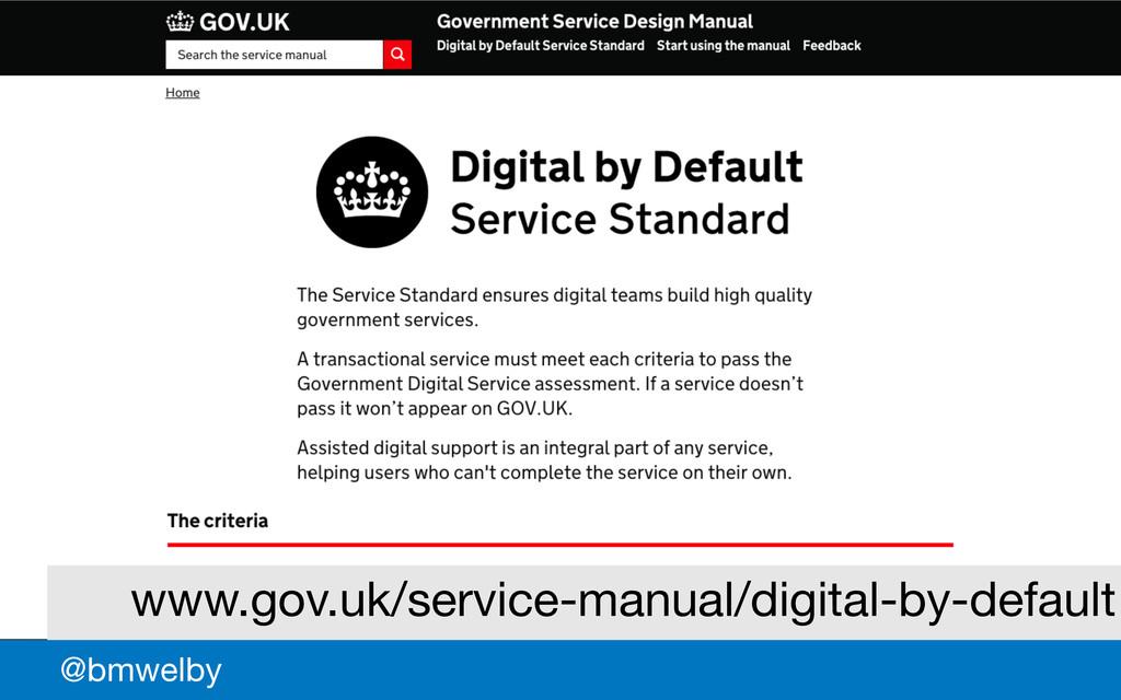 GDS @bmwelby www.gov.uk/service-manual/digital-...