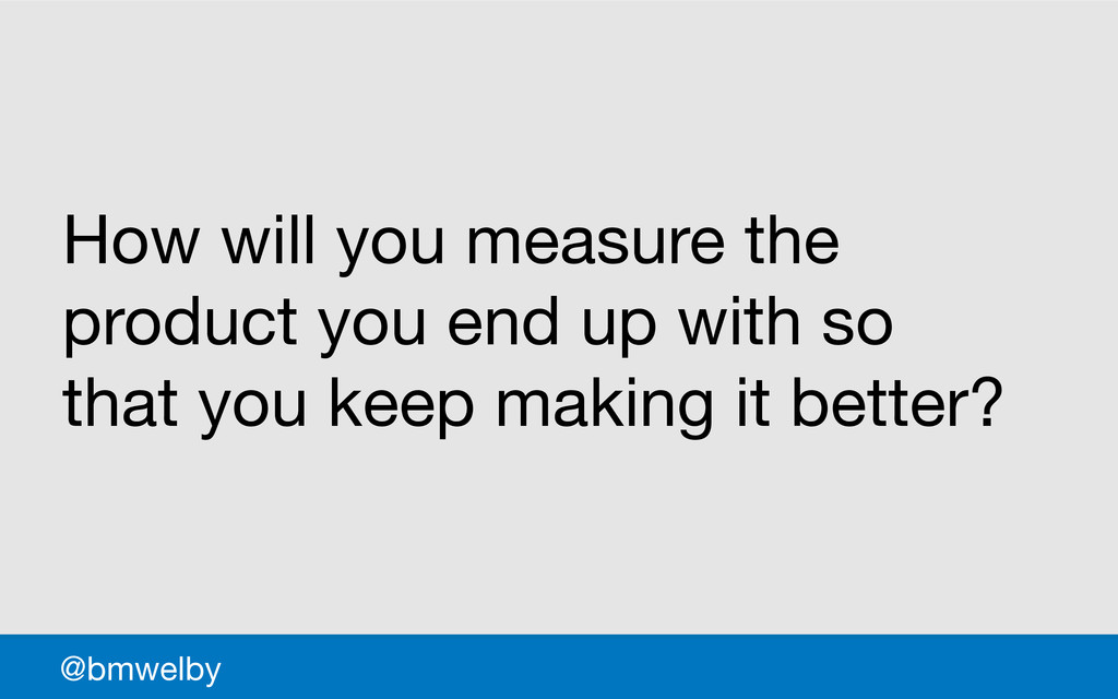 GDS @bmwelby How will you measure the product y...