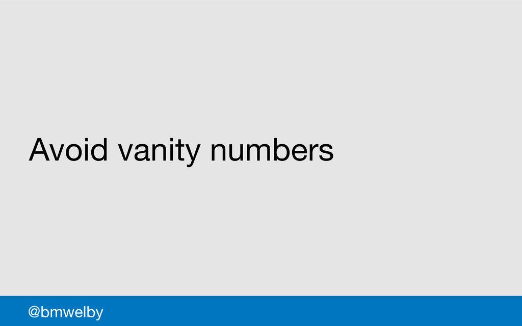 GDS @bmwelby Avoid vanity numbers