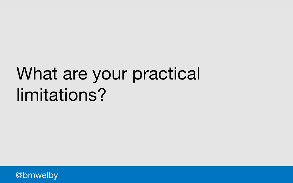 GDS What are your practical limitations? @bmwel...