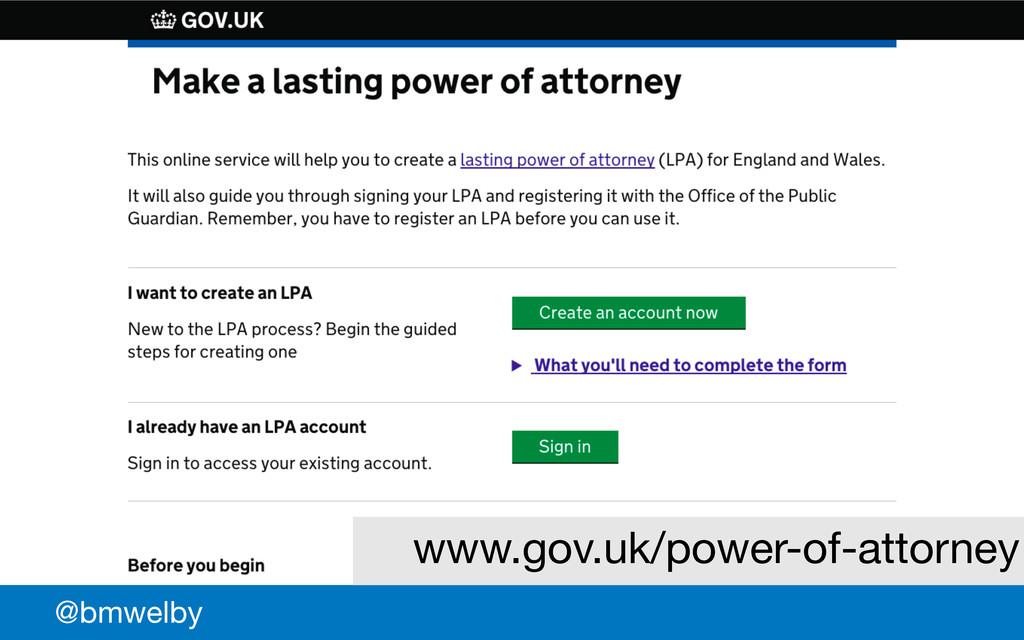 GDS @bmwelby www.gov.uk/power-of-attorney