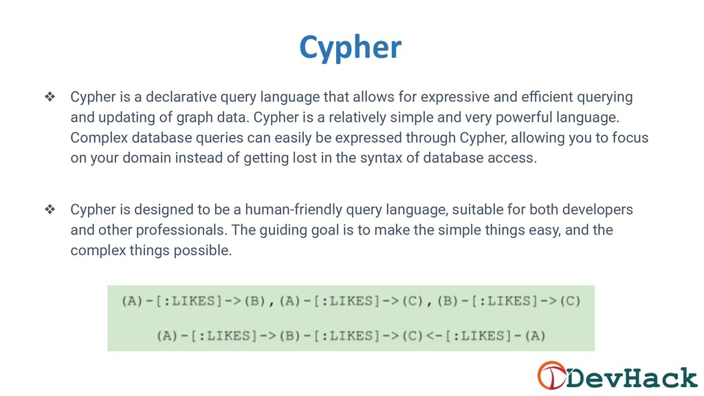 Cypher ❖ Cypher is a declarative query language...