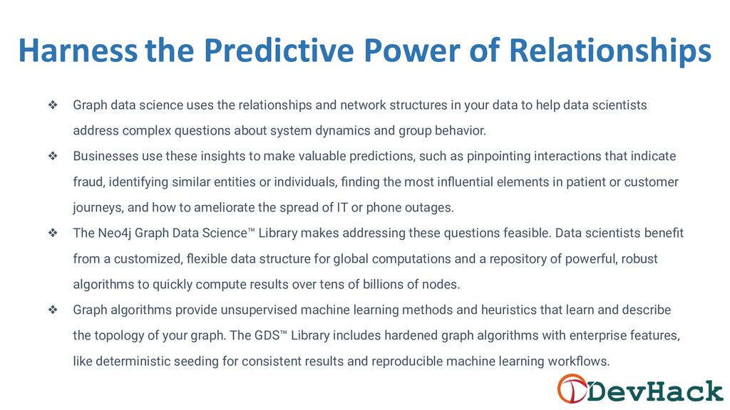 ❖ Graph data science uses the relationships and...